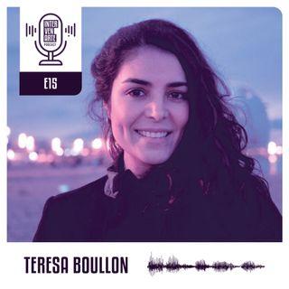 E15. Aprende a leer tu propio mundo y seguir tu intuición | Teresa Boullon