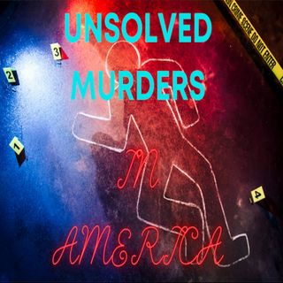 Unsolved Murders In America