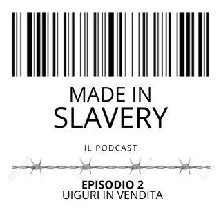 Episodio 2 - Uiguri in vendita