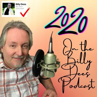 The Year 2020 In Review on the Billy Dees Podcast