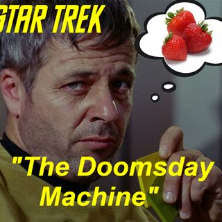 "Season 2, Episode 3: ""The Doomsday Machine"" (TOS) with Scott Pearson"