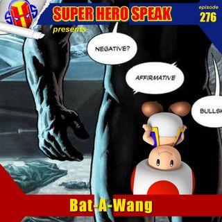 #276: Bat-A-Wang