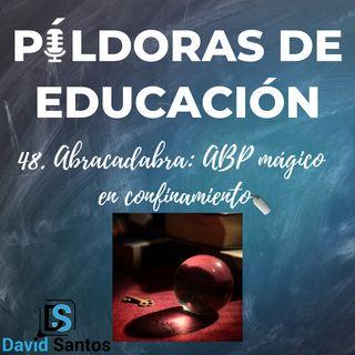 PDE48 - Abracadabra- ABP mágico en confinamiento
