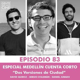 EP83: Especial Medellín Cuenta Corto: DOS VERSIONES DE CIUDAD