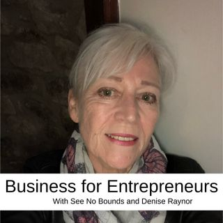 Business for Entrepreneurs with Denise Raynor