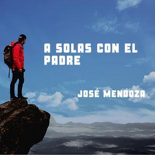 A solas con el padre - José Mendoza