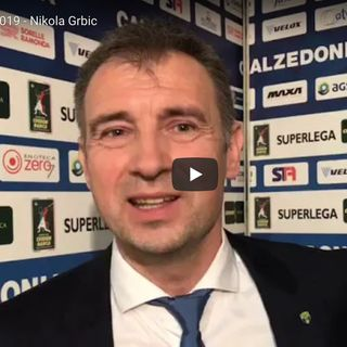 Verona: Nikola Grbic commenta la vittoria su Trento