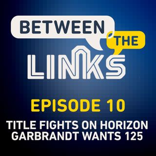 Between the Links, Episode 10: What's Next For Edmen Shahbazyan, UFC Vegas 6 vs. Bellator 243, and More