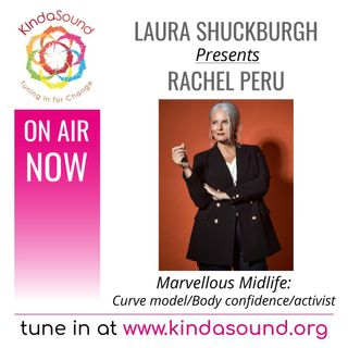 Rachel Peru: Silver-Haired Curve Model, Body Confidence Coach & Activist | Marvellous Midlife with Laura Shuckburgh