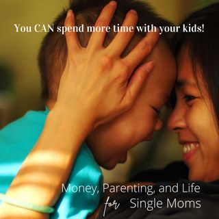 9. How To Spend More Time with your Kids and Less Time at Work as a Single Mom