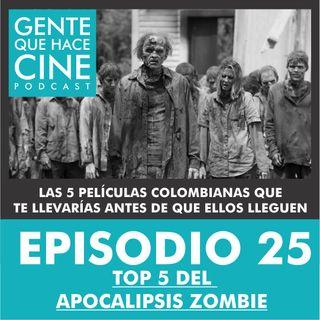 El TOP 5 de Gente que hace Cine (Apocalipsis Zombie)