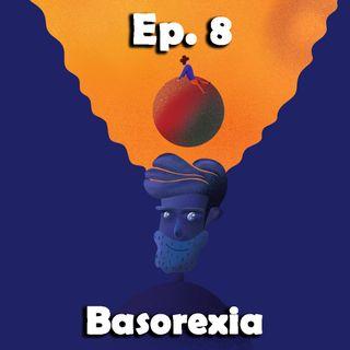 8° viaggio nelle emozioni intraducibili. Basorexia