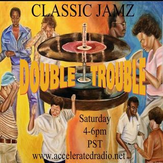 Classic Jamz *Double Trouble* 10/12/19