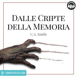 DALLE CRIPTE DELLA MEMORIA • C.A. Smith ☎ Audioracconto ☎ Storie per Notti Insonni  ☎