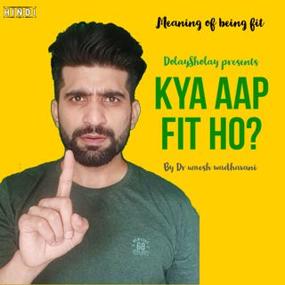 Kya aap fit ho? Meaning of being fit in Hindi