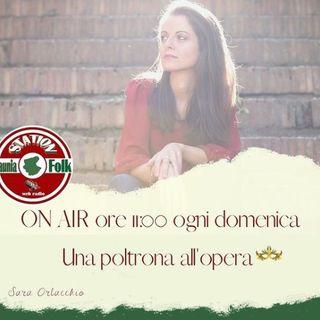 UNA POLTRONA ALL'OPERA di Sara Orlacchio del 17.10.2021
