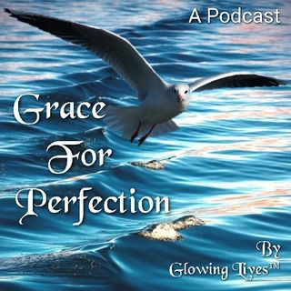 Grace For Perfection