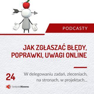 24.Jak zgłaszać błędy, poprawki, uwagi online (w delegowaniu, zleceniach, na stronach, w projektach, w aplikacjach, tekstach)