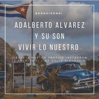 "Buongiorno e Buon Venerdì con Adalberto Alvarez Y Su Son: ""Vivir lo nuestro"" Salsa | Musica Cubana | Episodio 1057"