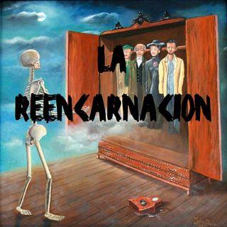 Ep 9 - La Reencarnación