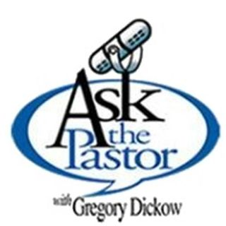 Ask the Pastor with Gregory Dickow