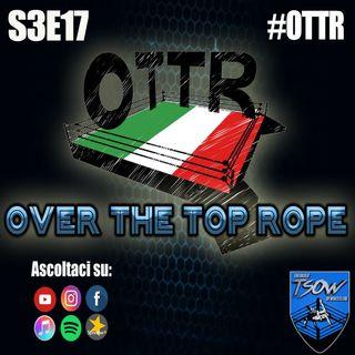 Over The Top Rope S3E17: C'è voglia di Wrestling Italiano!
