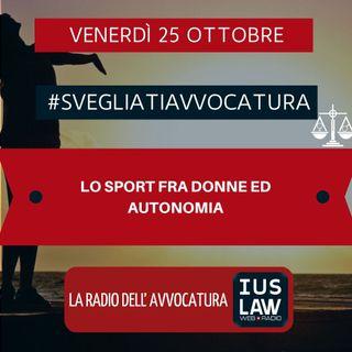 LO SPORT FRA DONNE ED AUTONOMIA – #SVEGLIATIAVVOCATURA