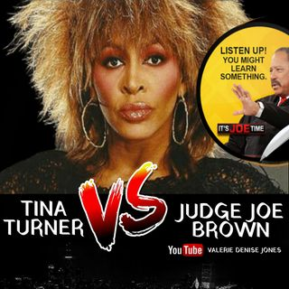 TINA TURNER vs JUDGE JOE BROWN (mature AUDIENCES ONLY) - chadwick BOSEMAN, OJ SIMPSON ..