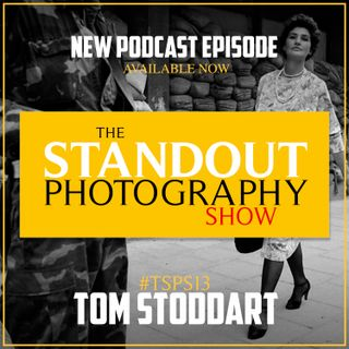 15. #TSPSP15 Tom Stoddart on 50 Years in Photography, Working on Fleet Street, Inside Downing Street &  The Business of Photography.