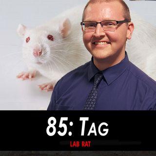 85 - Tag the Lab Rat