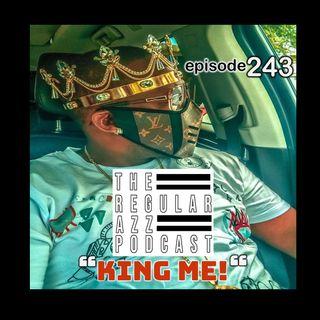 """Episode 243 """"King Me!"""""""