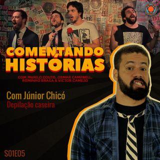 S01E05 - Depilação caseira - com Junior Chicó