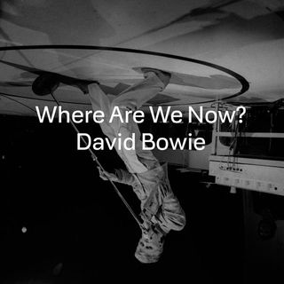 David Bowie Now Not Tomorrow