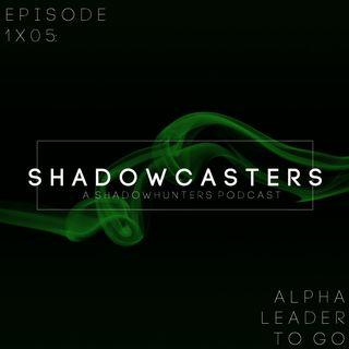 Episode 1x05: Alpha Leader to Go