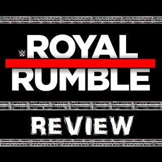 TSOW Episode 192: The Royal Rumble Review