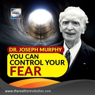 Dr  Joseph Murphy You Can Control Your Fears