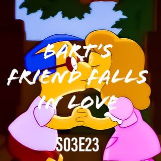 23) S03E23 (Bart's Friend Falls In Love)