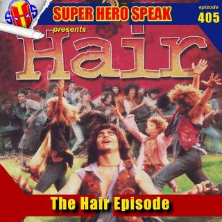 #405: The Hair Episode