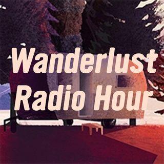 Wanderlust Radio Hour