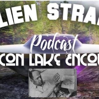 Episode#17 --Falcon Lake Encounter
