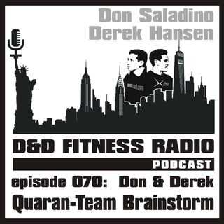 Episode 070 - Quaran-Team Brainstorm with Don and Derek