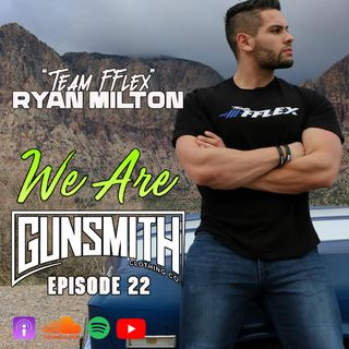 "W.A.G. Episode 22: Ryan Milton ""Team FFlex"""