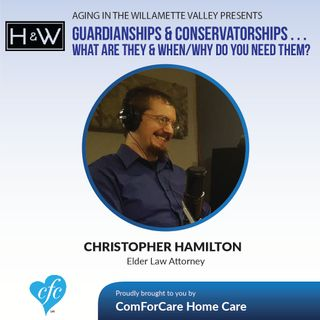 11/22/16: Christopher Hamilton Elder Law Attorney on Aging in the Williamette Valley with John Hughes ComForCare