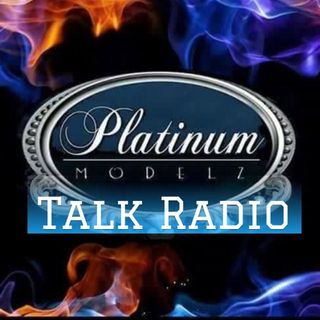 Platinum Modelz Talk Radio