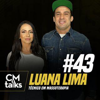 Luana Lima - CMTalks #43