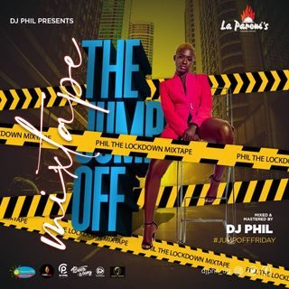 The Jump Off Mixtape #PhilTheLockDown
