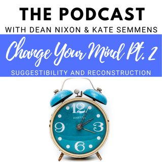 Change Your Mind Part 2: Suggestibility and Reprogramming