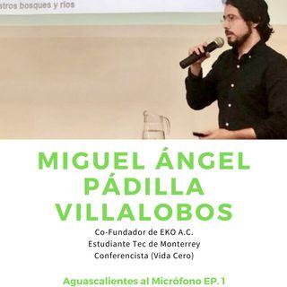 Aguascalientes al Micrófono con Miguel Ángel Padilla Villalobos