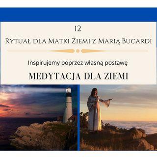 Moje sprawozdanie osobiste z 12 Rytuału dla Matki Ziemi - Maria Bucardi 19.09.2013