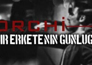 Orchi - Bir Erkete'nin Günlüğü (2011)